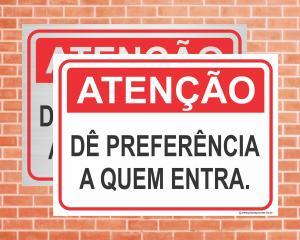 Placa Atenção Dê Preferência a quem entra. (Cod: IN09)    Adesivo vinil impressão digital Corte Reto