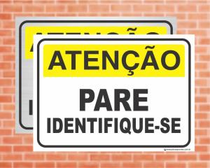 Placa Atenção Pare, Identifique-se (Cod: AT08)    Adesivo vinil impressão digital Corte Reto