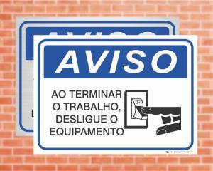 Placa Aviso Ao Terminar o Trabalho, Desligue o Equipamento (cod: AV08)    Adesivo vinil impressão digital Corte Reto