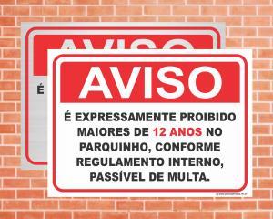 Placa Aviso É expressamente proibido maiores de 12 anos no parquinho (Cod: IN07)    Adesivo vinil impressão digital Corte Reto
