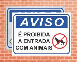 Placa Aviso É Proibida a entrada com animais (cod: AV24)    Adesivo vinil impressão digital Corte Reto