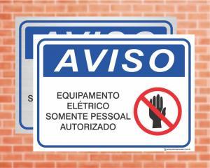 Placa Aviso Equipamento Elétrico Somente Pessoal Autorizado (cod: AV11)    Adesivo vinil impressão digital Corte Reto