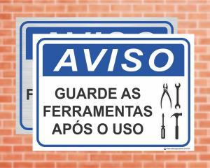 Placa Aviso Guarde as ferramentas após o uso (cod: AV23)    Adesivo vinil impressão digital Corte Reto