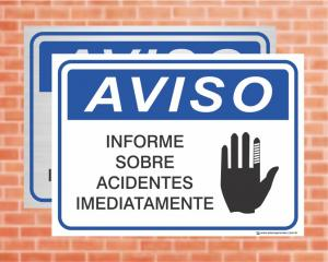 Placa Aviso Informe Sobre Acidentes Imediatamente (cod: AV04)    Adesivo vinil impressão digital Corte Reto