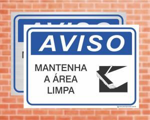 Placa Aviso Mantenha a Área Limpa (cod: AV02)    Adesivo vinil impressão digital Corte Reto