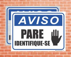Placa Aviso Pare Identifique-se (cod: AV25)    Adesivo vinil impressão digital Corte Reto
