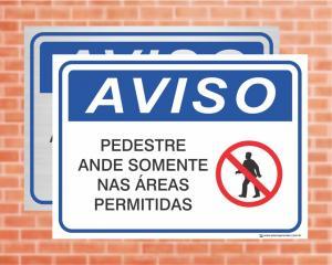 Placa Aviso Pedestre Ande Somente nas Áreas Permitidas (cod: AV13)    Adesivo vinil impressão digital Corte Reto