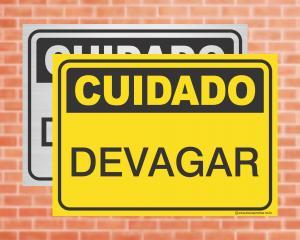 Placa Cuidado Devagar (cod: CU11)    Adesivo vinil impressão digital Corte Reto