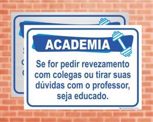 Placa Academia Seja Educado. (Cod: AC05)    Adesivo vinil impressão digital Corte Reto