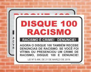 Placa Disque 100 denúncias de racismo. Lei Nº 6.496 (Cod: L21)    Adesivo vinil impressão digital Corte Reto