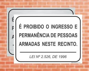 Placa É proibido pessoas armadas. Lei nº 2526 (Cod: L8)    Adesivo vinil impressão digital Corte Reto
