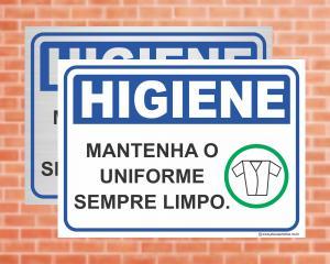 Placa Higiene Mantenha o uniforme sempre limpo. (Cod: HI09)    Adesivo vinil impressão digital Corte Reto