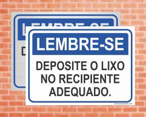 Placa Lembre-se Deposite o lixo no recipiente adequado.(Cod: LE04)    Adesivo vinil impressão digital Corte Reto