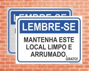 Placa Lembre-se Mantenha este local limpo e arrumado (Cod: LE03)    Adesivo vinil impressão digital Corte Reto