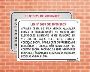 Placa para Elevador Fica vedada qualquer forma de discriminação LEI N° 3629 do RJ (Cod: EL09)    Adesivo vinil impressão digital Corte Reto