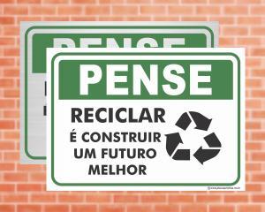 Placa Pense Reciclar é construir um futuro melhor (Cod: PS06)    Adesivo vinil impressão digital Corte Reto