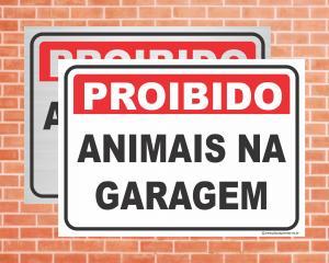 Placa Proibido Animais na Garagem (Cod: IN05)    Adesivo vinil impressão digital Corte Reto