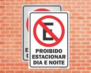Placa Proibido Estacionar Dia e Noite (Cod: ES04)    Adesivo vinil impressão digital Corte Reto