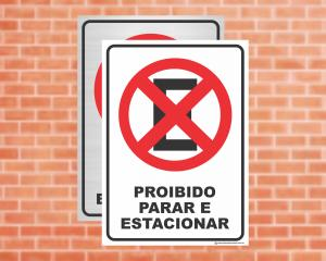 Placa Proibido Parar e Estacionar (Cod: ES10)    Adesivo vinil impressão digital Corte Reto