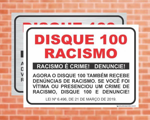 Placa Disque 100 denúncias de racismo. Lei Nº 6.496 (Cod: L21)