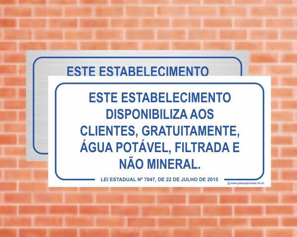Placa Este estabelecimento disponibiliza , gratuitamente água potável, Lei Nº 7047, 22/07/15. (Cod: EC16)